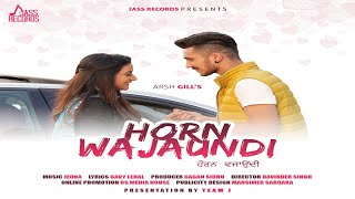 Horn Wajaundi |  (Full HD) | Arsh Gill | Jeona | New Punjabi Songs 2018