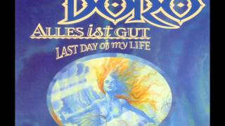 Doro   Alles Ist Gut Last Day of My Life   Alles Ist Gut