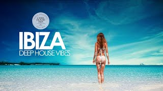 IBIZA Deep House Vibes (Chill Out Mix)