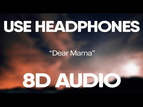 Tupac – Dear Mama (8D Audio)