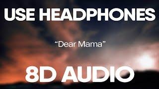 Tupac – Dear Mama (8D Audio)
