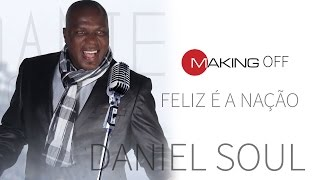 Making off videoclip Feliz é a nação  (Daniel Soul)