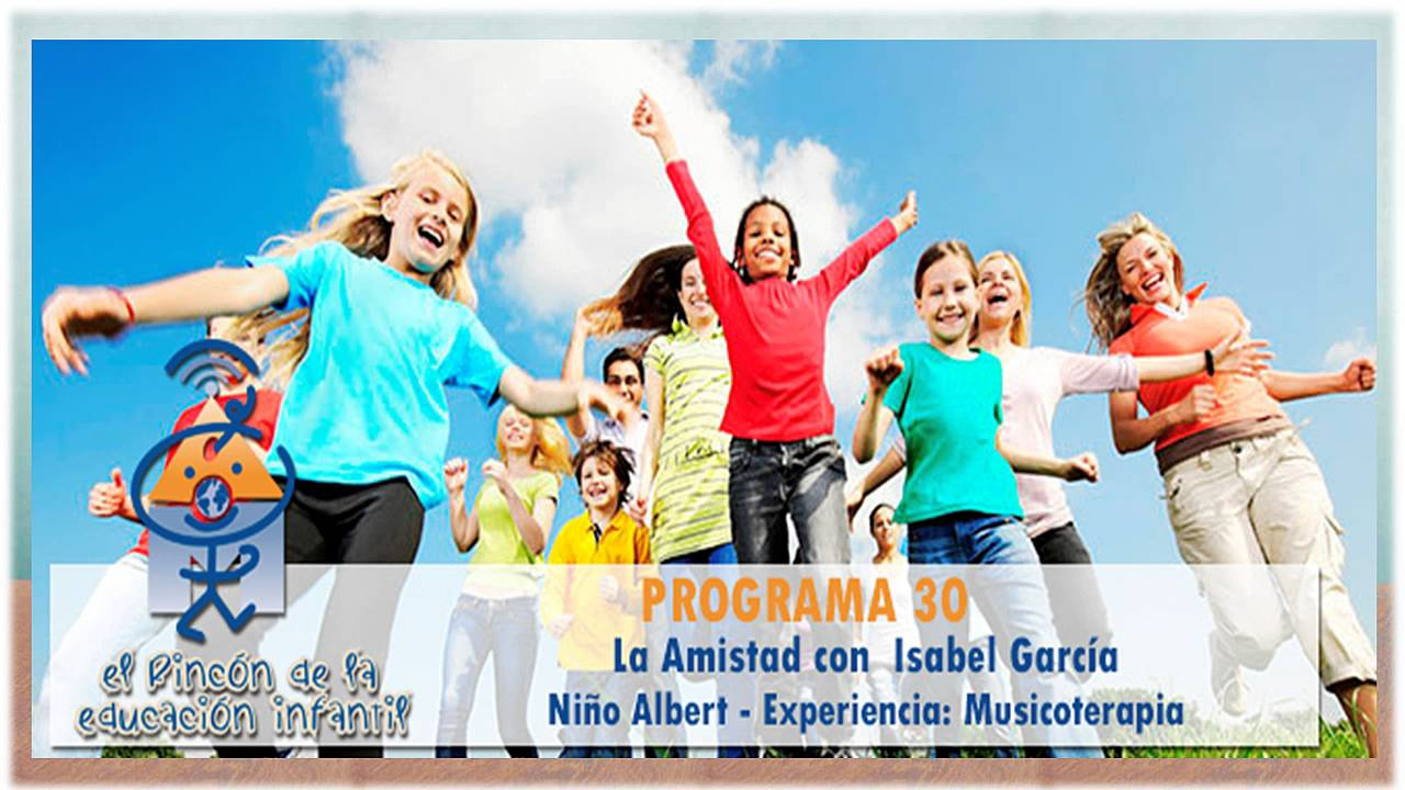 Educar la Amistad, el niño Albert y musicoterapia (p30)
