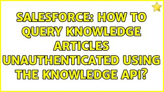 Salesforce: How to query Knowledge Articles unauthenticated using the Knowledge API?
