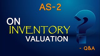 Accounting Standard 2 - AS 2 on Inventory Valuation - Q&A | Nov 20