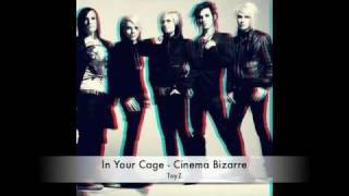 Cinema Bizarre - In Your Cage (ToyZ)