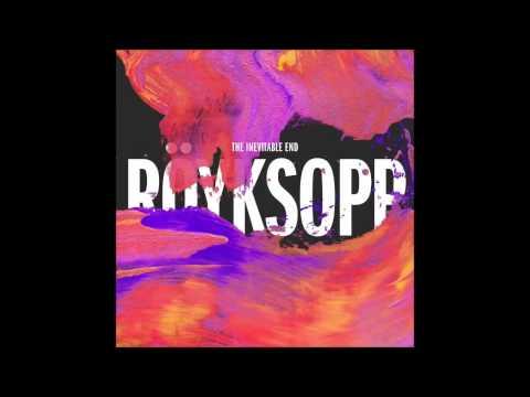 Röyksopp - Here She Comes Again