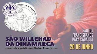 20/06 | São Willehad da Dinamarca | Franciscanos Conventuais