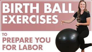 Using a Birth Ball During Pregnancy | How to Use a Birth Ball to INDUCE LABOR and PREPARE FOR BIRTH