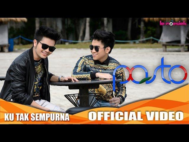Pasto - Ku Tak Sempurna (Official Music Video)
