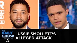 The Strangeness of Jussie Smollett's Alleged Attack | The Daily Show