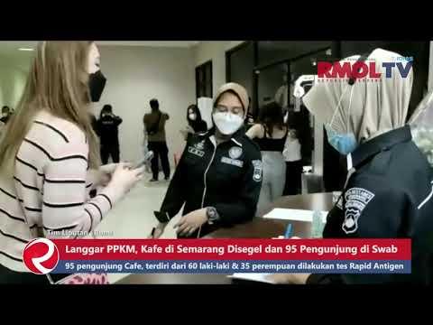 Langgar PPKM, Kafe di Semarang Disegel dan 95 Pengunjung di Swab