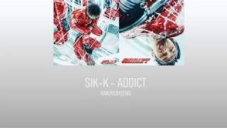 식케이 (Sik-K) - ADDICT Lyrics 가사 Han/Rom/Eng