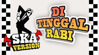 SKA 86 - DITINGGAL RABI (SKA Reggae Version)