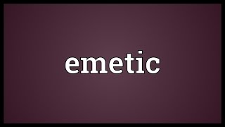 Emetic Meaning