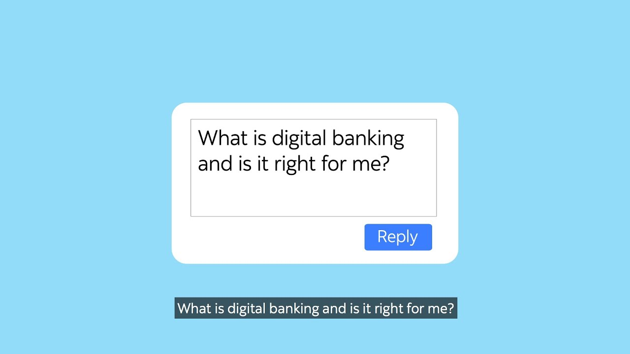 watch video:  What is Digital Banking?