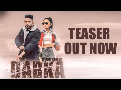 Dabka || Teaser || Harjot Cheema || New Punjabi Song 2019 || Status Up Music