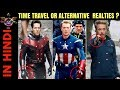 Time Travel or Alternative Realities in Avengers 4  || Explained in HINDI ||