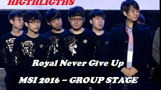 Royal Never Give Up Montage - Best Plays- Best of MSI 2016