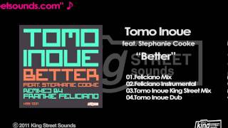 Tomo Inoue ft. Stephanie Cooke - 'Better'(Feliciano Mix)