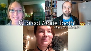 Muscle Owl Talks Ep80: Charcot Marie Tooth!