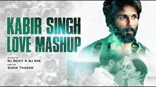 Kabir Singh Love Mashup   Dj Ricky   Dj Zoe   Sunix Thakor
