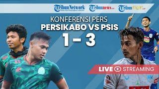 KONFERENSI PERS PIALA MENPORA: Persikabo VS PSIS Semarang, PSIS Tundukan Persikabo dengan Skor 1-3