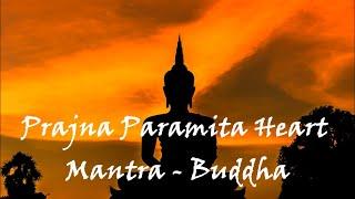 Prajna Paramita Heart Mantra Buddha   Heart Sutra   Video: Barun Dey  