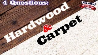 4 Questions to Ask When Choosing Carpet or Hardwood (in 2019)