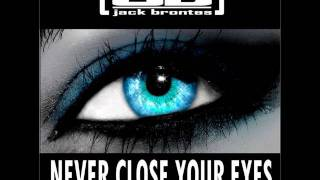 Jack Brontes - Never Close Your Eyes (empyre one edit)