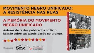 #AOVIVO | A memória do MNU | Movimento Negro Unificado: a resistência nas ruas