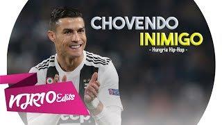 Cristiano Ronaldo   Chovendo Inimigo (Hungria Hip Hop)
