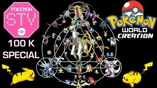 Pokémon World Creation (100K Special)
