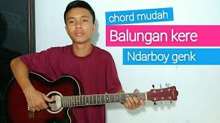 (TUTORIAL GITAR) Balungan Kere   Ndarboy Genk | Chord Mudah.