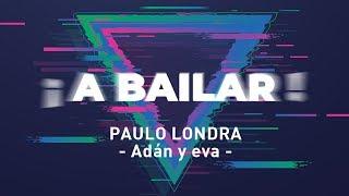 Paulo Londra - Adán y Eva (Coreografía)