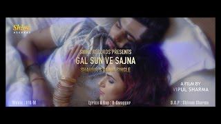 Gal Sun Ve Sajna  Shahbir