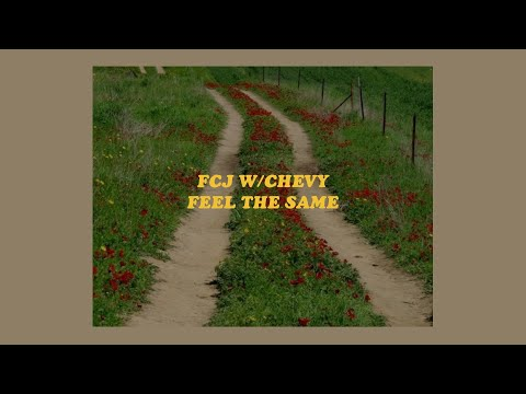 「feel the same - fcj w/chevy (lyrics)💌💭」