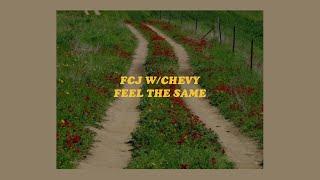 「feel the same - fcj w/chevy (lyrics)💌💭
