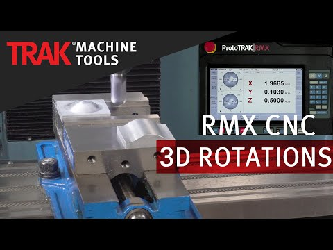 3D Rotations | ProtoTRAK RMX CNC | Advanced Mill Programming