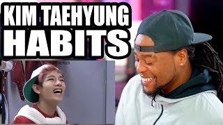 BTS | KIM TAEHYUNG'S HABITS! | Reaction!!!