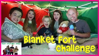 Blanket Fort Challenge / That YouTub3 Family