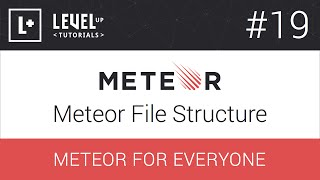 Meteor For Everyone Tutorial #19 - Meteor File Structure