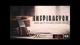 Inspirasyon - Crown and TC featuring Richard Mortel [ProwelBeats]