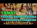MAHABHARATA FULL HD Episode TERAKHIR Sengkuni tewas di medan perang TAMAT