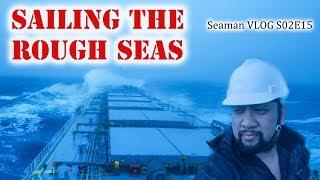 Sailing The Rough Seas | Seaman Vlog