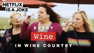 """Every """"Wine"""" in Wine Country   Netflix Is A Joke"""