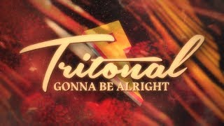 Tritonal   Gonna Be Alright Feat. Mozella [Lyric Video]