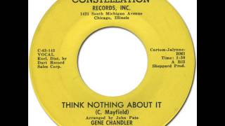 GENE CHANDLER - THINK NOTHING ABOUT IT [Constellation 112] 1964
