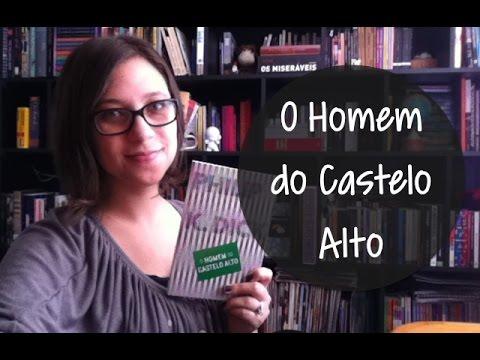 O Homem do Castelo Alto - Vamos falar sobre livros? #126