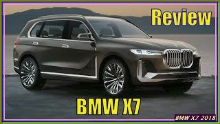 BMW X7 2018 | New 2018 BMW X7 Review - interior Exterior and Drive